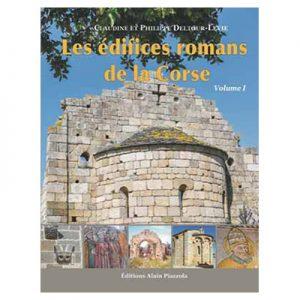LES ÉDIFICES ROMANS DE LA CORSE Volume 1 - Claudine et Philippe Deltour-Levie
